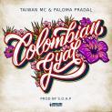 Taiwan MC feat. Paloma Pradal: 'Colombian Gyal'