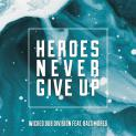 Wicked Dub Division: nuovo video Heroes Never Give Up featuring Baltimores