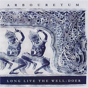 Arbouretum Long live the well doer