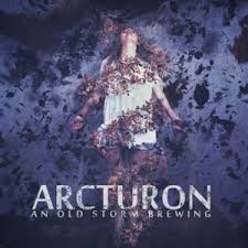 Arcturon An Old Storm Brewing