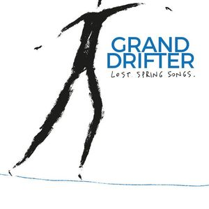 Grand Drifter Lost spring songs