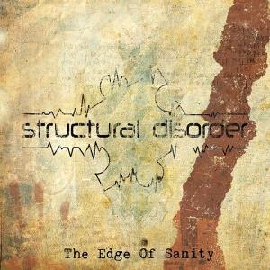 Structural Disorder The Edge of Sanity