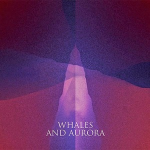 Whales and Aurora EP