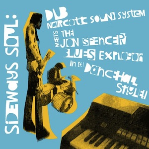 Dub narcotic sound system meets the Jon Spencer blues explosion